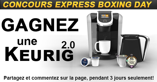 Concours Boxing Day Gagnez une Keurig 2.0