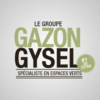 Le Groupe Gazon Gysel